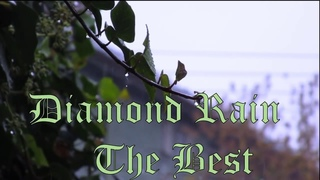 Diamond Rain - The Best