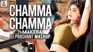 ChammaChammavs Makeba Mashup   DJ Prashant   Feat. Jain, Neha Kakkar   Beats by Jireh