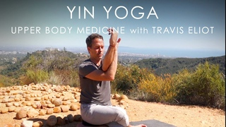 "30min. Yin Yoga ""Upper Body Medicine"" with Travis Eliot"