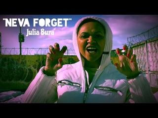 "Julia Bura' - ""Neva Forget"" (Official Music Video)"