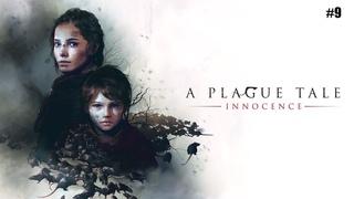 A PLAGUE TALE: Innocence ➤ Прохождение #9 ➤ Это Наш Замок!