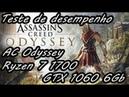 Assassin's Creed Odyssey Teste de Desempenho Ryzen 7 1700GTX 1060