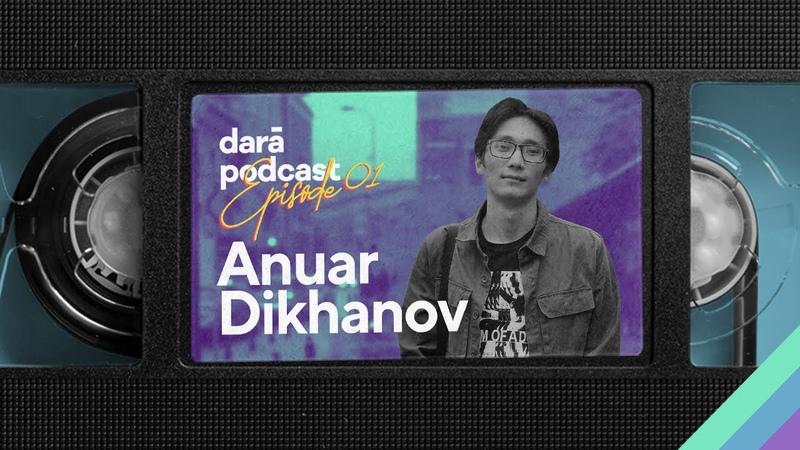 Anuar Dikhanov Работа в Google Жизнь в Польше IT после Коронавируса Darā Podcast EP01