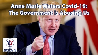 Covid-19: The Government is Abusing Us / Anne Marie Waters / For Britain