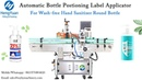 Wash free Hand Sanitizer Gel PET Bottle Labeler Automatic Round Bottle Postioning Label Applicator