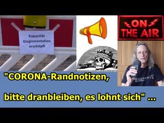 """CORONA-RANDNOTIZEN, BITTE DRANBLEIBEN ES LOHNT SICH"""""""
