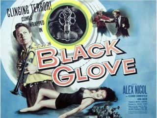 The Black Glove (1954)  Alex Nicol, Eleanor Summerfield, John Salew