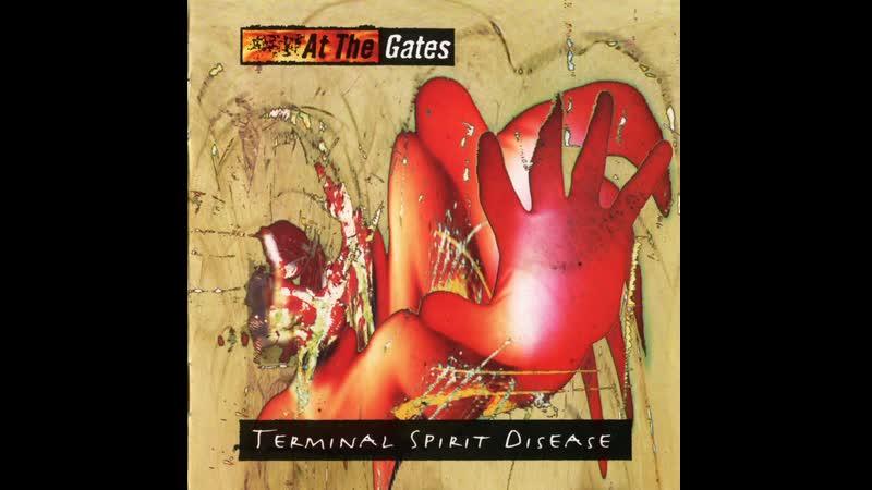 At the Gates Terminal Spirit Disease 1994