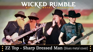ZZ Top - Sharp Dressed Man (blues metal cover by Wicked Rumble feat. Mike Kremlin)