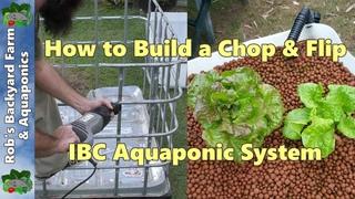 How to Build an Aquaponic System - Chop & Flip IBC Build