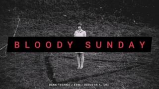 Dark Techno / EBM / Industrial Mix 'BLOODY SUNDAY' | Dark Electro Music