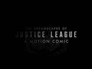 The Dreamscapes of Justice League: A Motion Comic   TITLE REVEAL