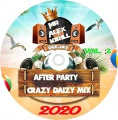 Kirill - After Party Crazy Daizy Mix 2020 vol.2