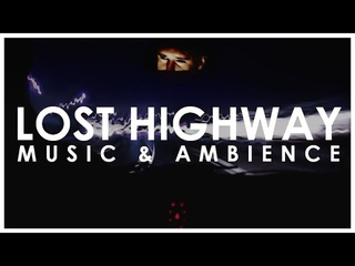 Lost Highway | Music & Ambience