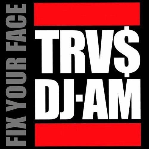 TRV$DJAM album Fix Your Face Mixtape