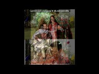 Nandish Sandhu and Rashmi Desay as Veer and Tapasya под музыку Kailash Kher Saiyyan Picrolla