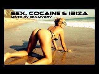 Sex, Cocaine & Ibiza - Mixed by Demmyboy