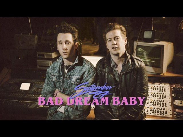 September 87 - Bad Dream Baby (Official Video)