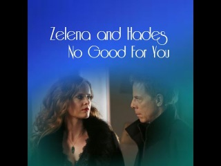 Zelena and Hades - No Good For You