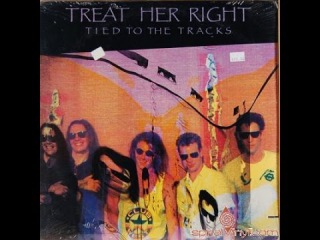 Treat Her Right - Tied To the Tracks (1989) [full album]