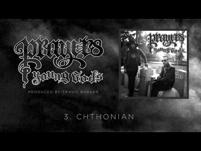 Prayers - Chthonian (Produced by Travis Barker)