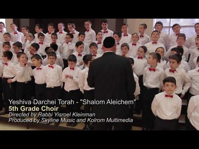 Yeshiva Darchei Torah Choir Shalom Aleichem