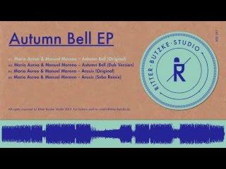 Mario Aureo & Manuel Moreno - Autumn Bell (Original Mix) / Ritter Butzke Studio 001