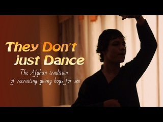 They Don't just Dance…The Afghan tradition of recruiting young boys for sex
