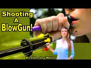 Shooting A Blowgun! - With Kirsten Joy Weiss