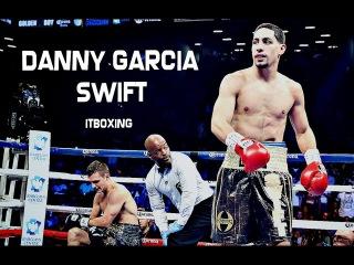 Danny Garcia - Swift ᴴᴰ 2016