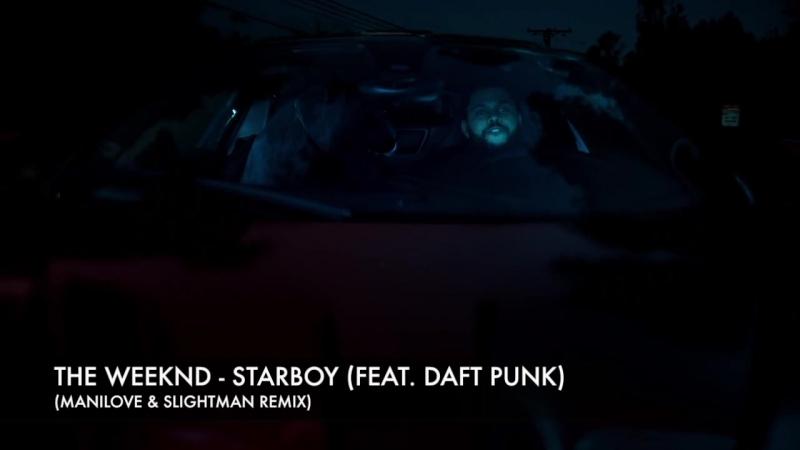 The Weeknd Starboy feat Daft Punk Manilove Slightman Remix