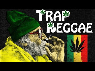 Best Trap Reggae 💊 Best Trap, Bass & EDM Reggae Music 💊 Legalize It 2017