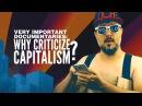 Why Criticize Capitalism? │█║▌ 𝚅𝙴𝚁𝚈 𝙸𝙼𝙿𝙾𝚁𝚃𝙰𝙽𝚃 𝙳𝙾𝙲𝚂⁸