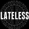 THE LATELESS