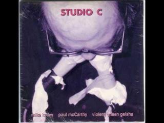 Mike Kelley/Paul McCarthy/Violent Onsen Geisha - Studio C