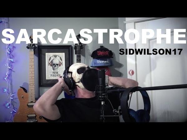Slipknot - Sarcastrophe (Vocal Cover)