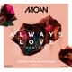 Moan - Always Love