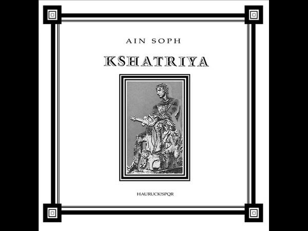 Ain Soph - Kshatriya [Full Album]