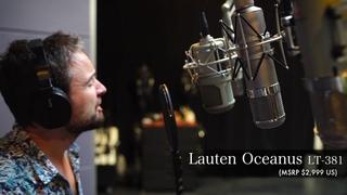 LAUTEN AUDIO OCEANUS LT-381   MALE VOCAL SAMPLE   Microphone Comparison