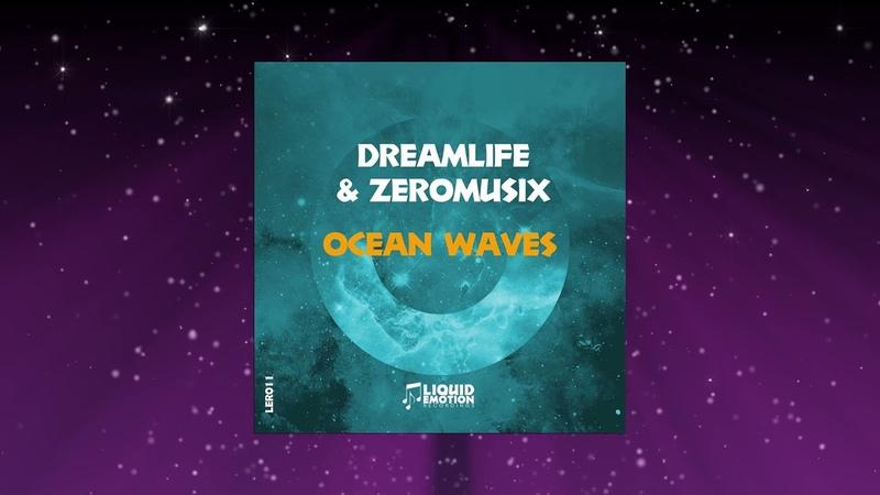 DreamLife ZeroMusiX Ocean Waves Liqdui Emotion Recordings