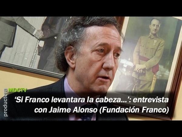 'Si Franco levantara la cabeza ' la actualidad vista por un franquista
