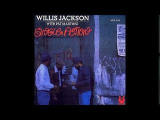 Willis Jackson - Single Action (Full Album)