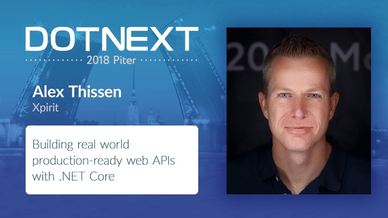 Alex Thissen — Building real world production-ready web APIs with .NET Core