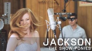 The Show Ponies   Jackson (Johnny Cash/June Carter)