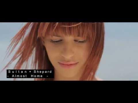 Sultan Shepard Almost Home feat Nadia Ali IRO Melosense Extended Remix