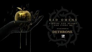 BAD OMENS - Dethrone