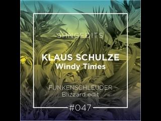 Klaus Schulze-Windy Times (Funkenschleuder Blizzard)