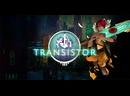 Transistor рус. Транзистор — компьютерная игра в жанре Action/RPG