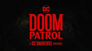 Doom Patrol | Main Titles | DC Universe | The Ultimate Membership