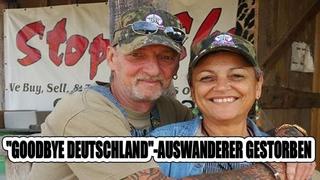 "Эмигрант из «Гуд бай, Германия», мертв. ""GOODBYE DEUTSCHLAND""-AUSWANDERER GESTORBEN"